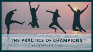Read more about the article The Practice of Champions
