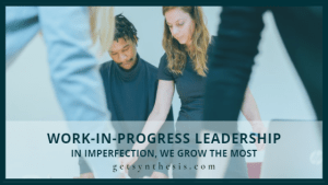 Read more about the article Work-In-Progress Leadership