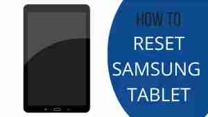 how_to_reset_samsung_tablet