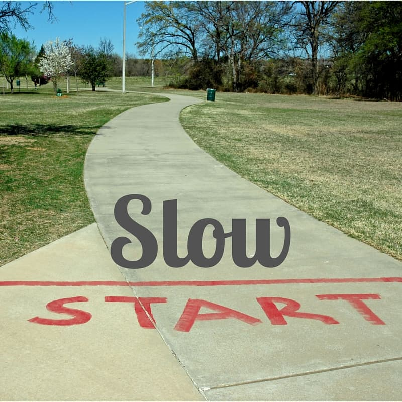 A slow start is better than no start!