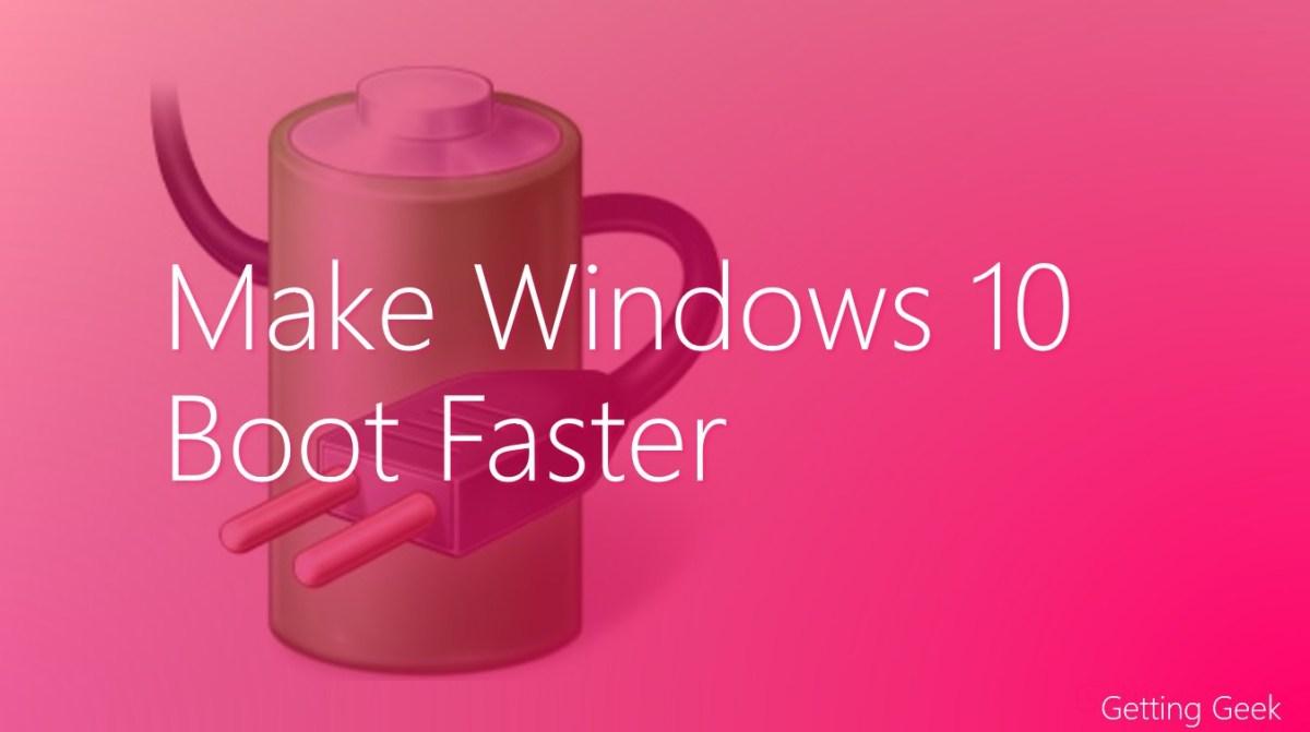 4 Sure Ways to Make Windows 10 Boot Faster