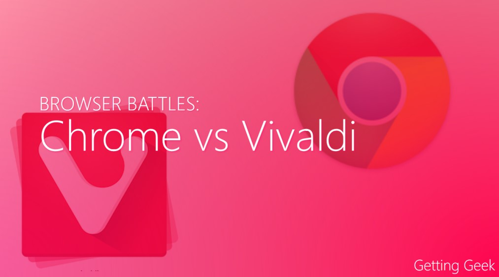 Chrome vs Vivaldi: Which One is Right For You ?