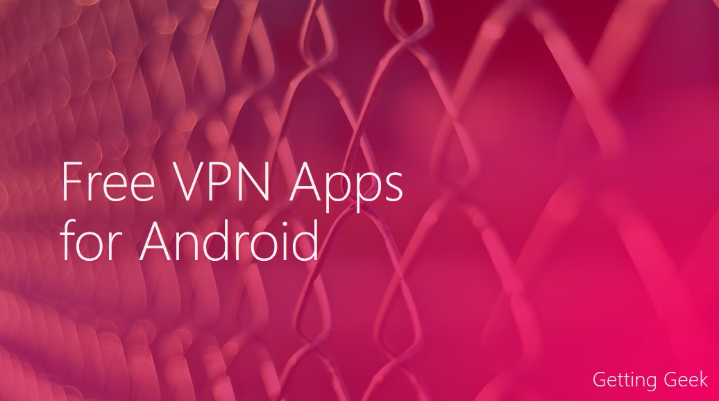 Virtual Tour Around The Globe: 5 Best Free VPNs to Unblock Websites on Android