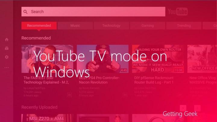 YouTube TV mode Windows 10