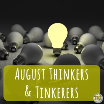 August Thinkers and Tinkerers