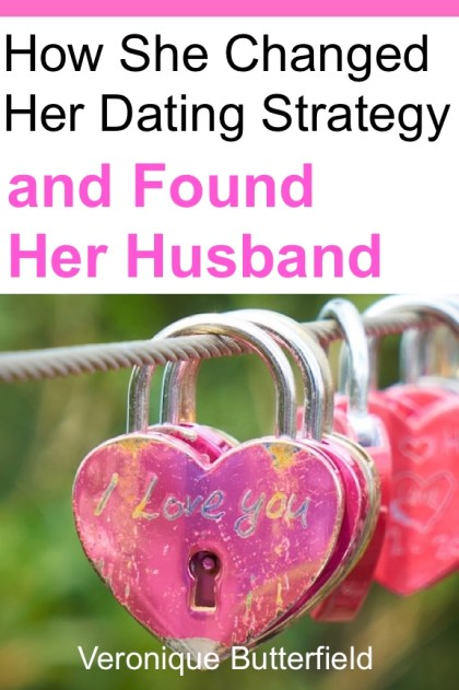 How She Changed Her Dating Strategy and Found Her Husband