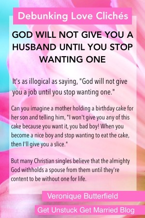 false myth: God wont give you a husband until you stop wanting one
