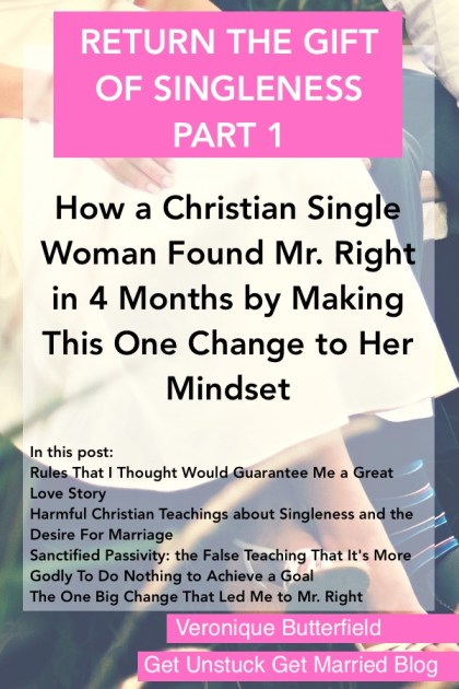 Return the Gift of Singleness: How a Christian Single Woman Found Mr. Right in 4 Months by Making This One Change to Her Mindset (Part I)