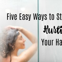 Five Easy Ways to Stop Hurting Your Hair