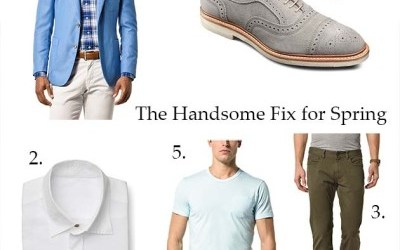 "For the Guys:  Spring ""Handsome"" Fix"