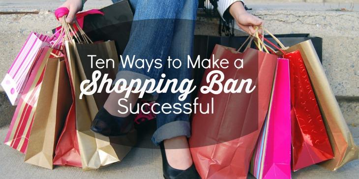 Ten Ways to Make a Shopping Ban Work