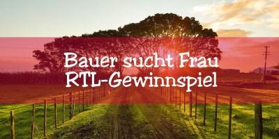 Bauer sucht Frau RTL-Gewinnspiel