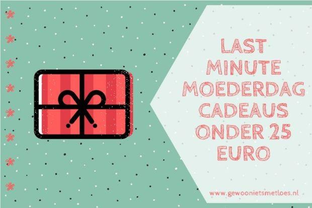 Last Minute Moederdagcadeaus Onder 25 Euro