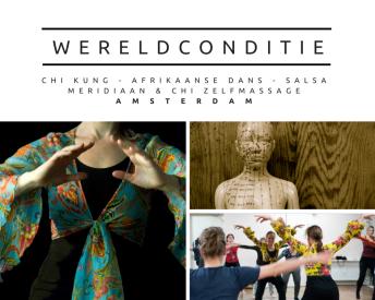 Wekelijkse dansles en workshops Wereldconditie. Met een combinatie van Chi Kung, Qi- en Meridiaan zelf-massage, Afrikaanse dans en salsa
