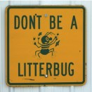 Don't be a litterbug sign.