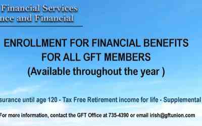 OPEN ENROLLMENT FOR FINANCIAL BENEFITS FOR ALL GFT MEMBERS!