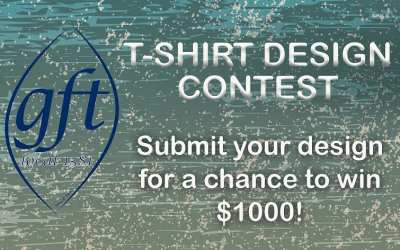 GFT T-SHIRT DESIGN CONTEST: ENTER FOR A CHANCE TO WIN $1000! DEADLINE EXTENDED TO FEB14