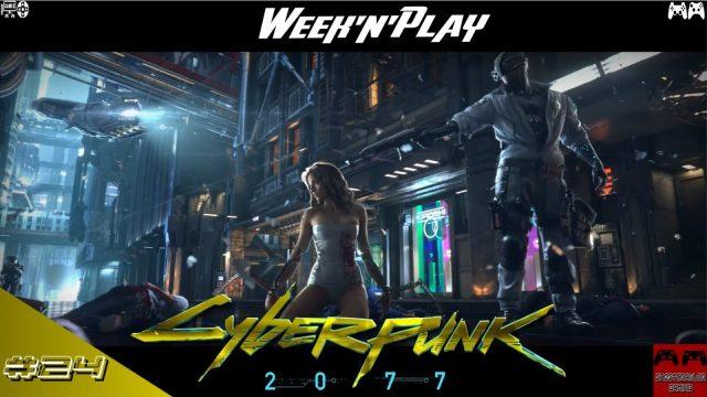 Week'N'Play 24 : numéro spécial – destination Night City avec Cyberpunk 2077