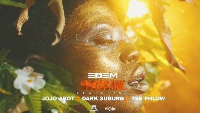 Edem - Hurricane ft Jojo Abot, TeePhlow & Dark Suburb