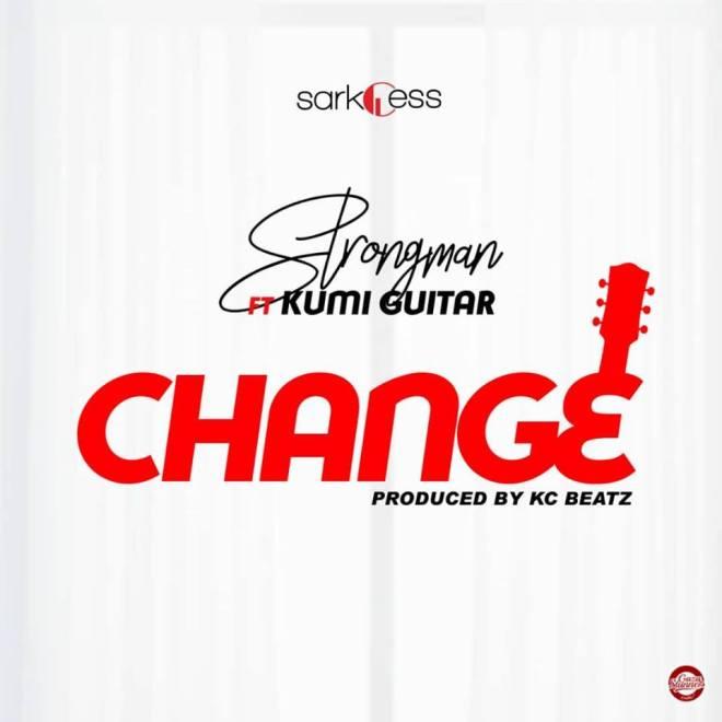 Strongman - Change feat. Kumi Guitar (Prod. by KC Beatz)