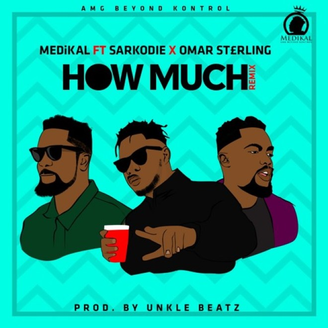 Medikal - How Much (remix) Feat Sarkodie & Omar Sterling