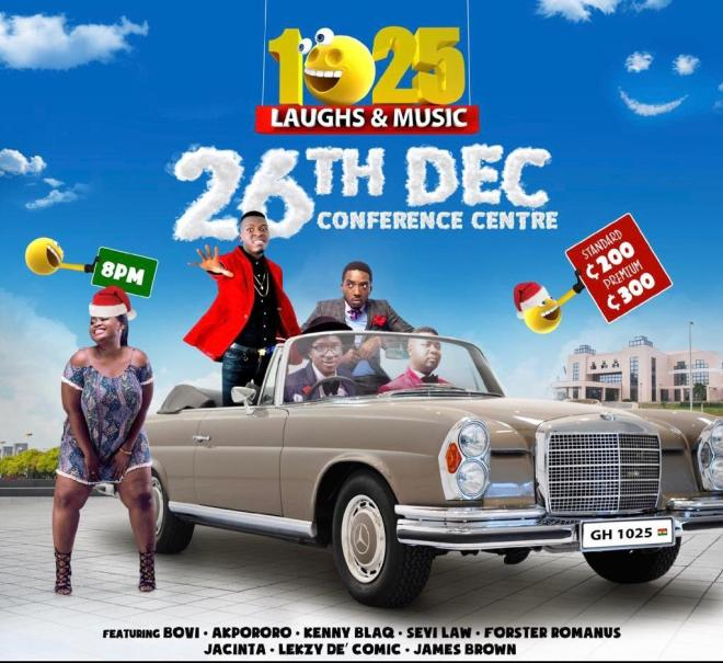 Bovi, Kenny Blaq, Forster Romanus, Jacinta, Kuami Eugene, KiDi, other for 1025 Laughs & Music on Dec. 26