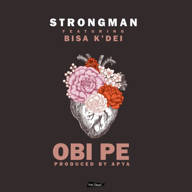 Strongman - Obi Pe feat. Bisa K'Dei