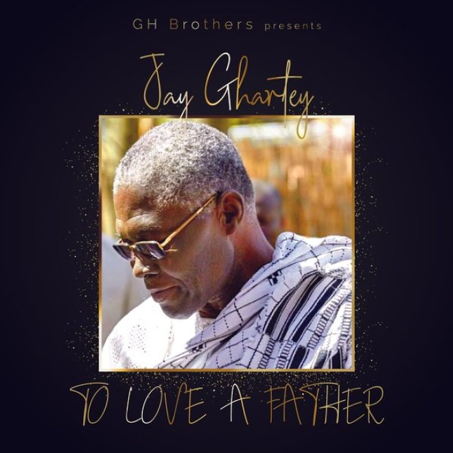 Jay Ghartey - To Love A Father artwork