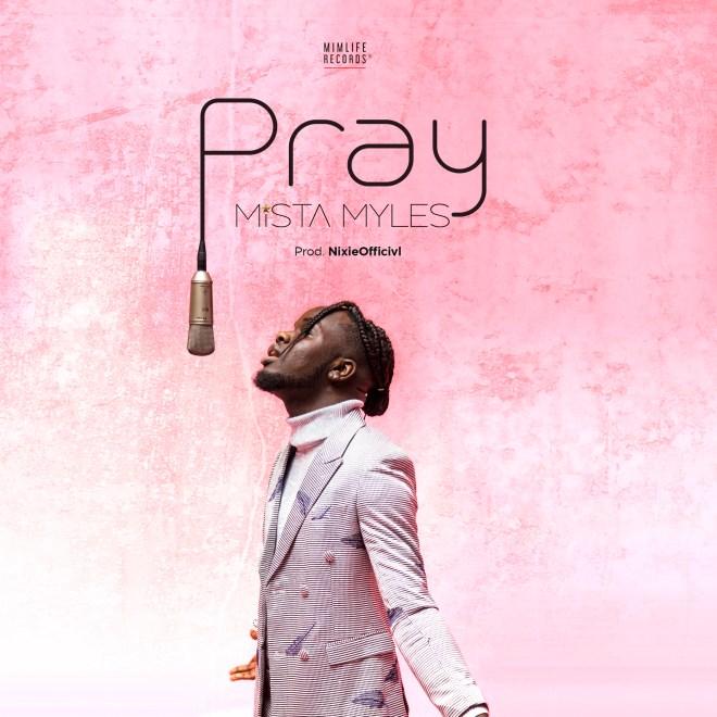 Mista Myles – Pray