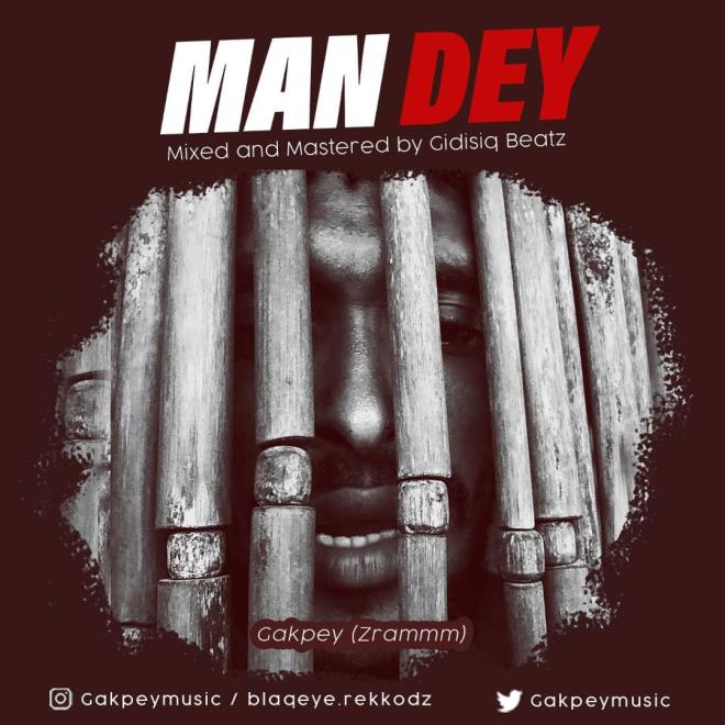 "Singer Gakpey out with new single ""Man Dey"""