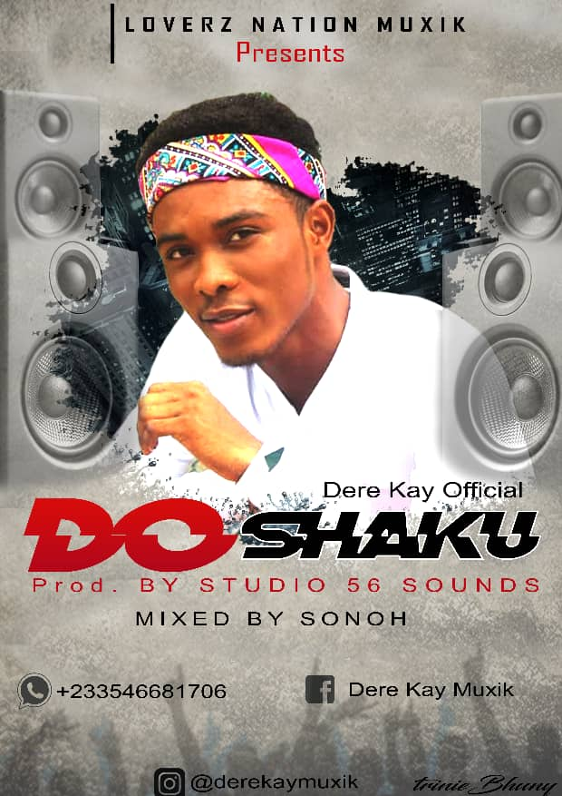 Dere Kay Official - Do Shaku(prod by studio 56 soundz)