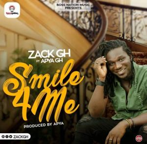 DOWNLOAD MP3: Zack Gh - Smile For Me Ft. Apya (Prod. By Apya)