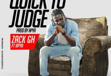 DOWNLOAD MP3: Zack Gh – Quick To Judge ft Apya (Audio and Lyrics)