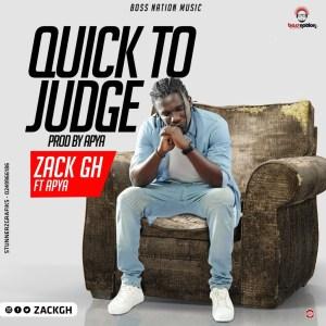 DOWNLOAD MP3: Zack Gh – Quick To Judge ft Apya (Audio and Lyrics)