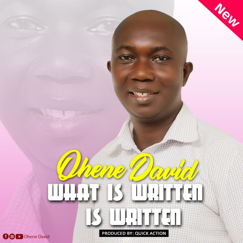 DOWNLOAD MP3: Ohene David – What Is Written Is Written (Prod. By Quick Action)