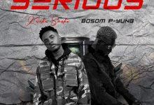 Kweku Smoke – Serious Ft Bosom P Yung (Prod. by Atown TSB)