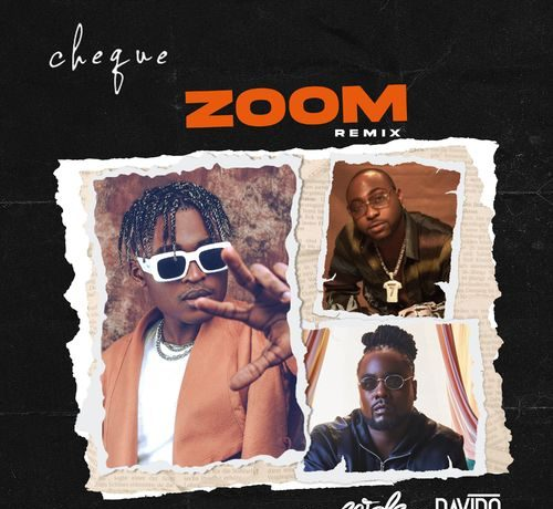Cheque – Zoom Remix Ft Davido & Wale