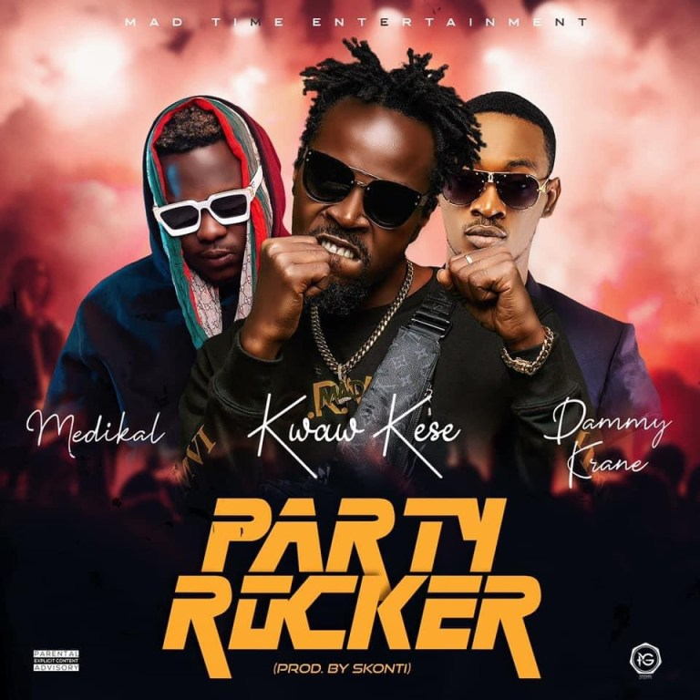 Kwaw Kese – Party Rocker Ft Medikal x Dammy Krane