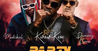 Kwaw Kese – Party Rocker Ft Medikal x Dammy Krane