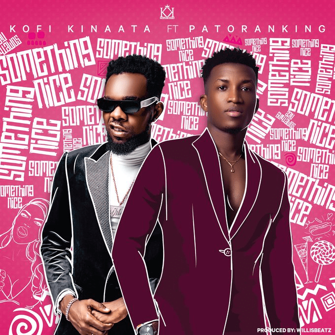 Kofi Kinaata – Something Nice Ft Patoranking (Prod. By WillisBeatz)