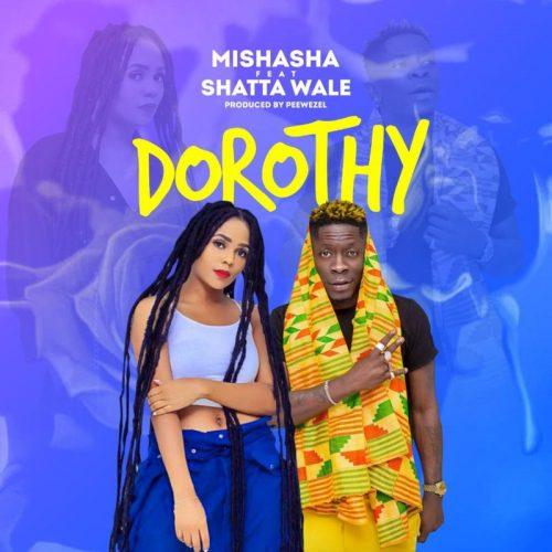 Mishasha – Dorothy Ft Shatta Wale