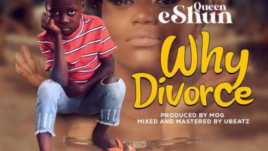 Queen eShun – Why Divorce (Prod By MOG)