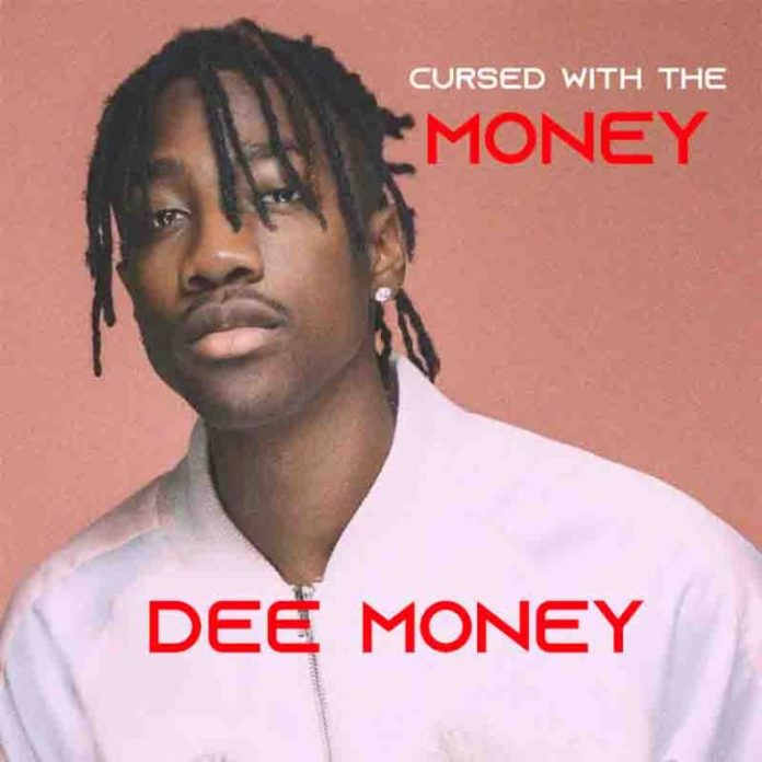 Dee Moneey – Cursed With The Money