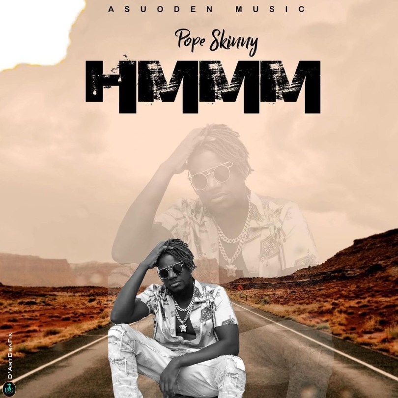 DOWNLOAD MP3: Pope Skinny – Hmmm (Freestyle Latest 1)