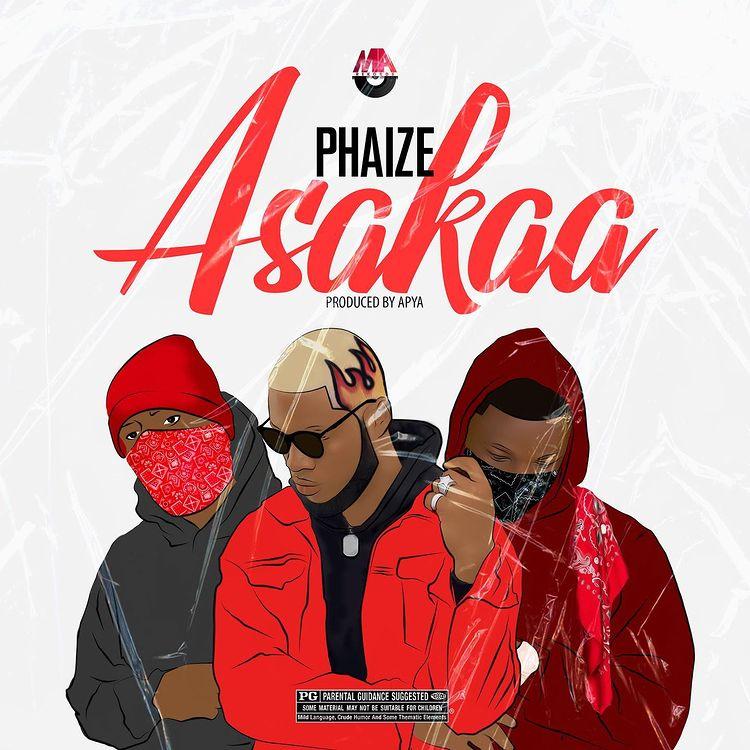DOWNLOAD MP3: Phaize – Asakaa (Prod By Apya)
