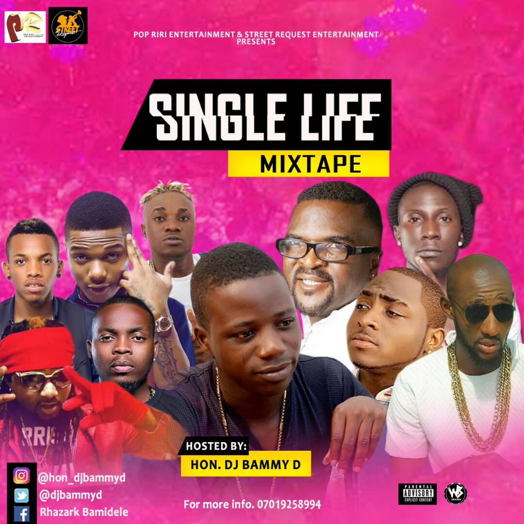 Mixtape: Dj bammy D - Single Life mix with Papa Tosibe Obesere
