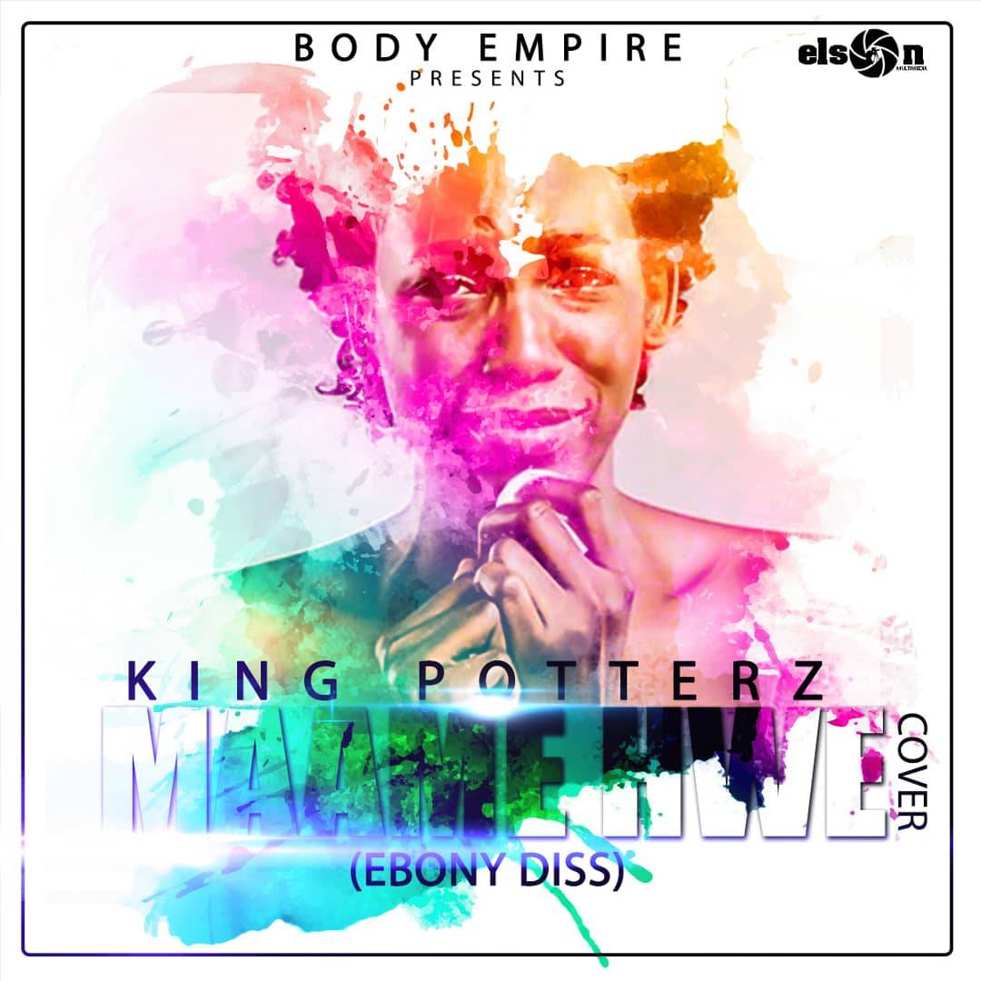 King Potterz - Maame Hwe Cover (Ebony Diss) (Mixed By BodyBeatz)