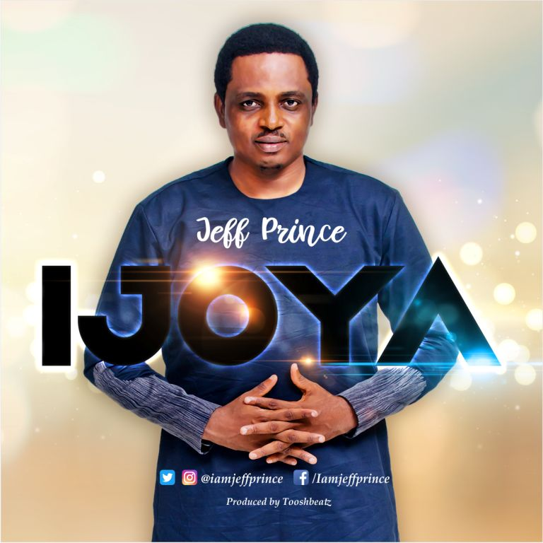 Download Jeff Prince - IJOYA || FOR YOUR CONSIDERATION || @iamjeffprince @Praisejamzblog