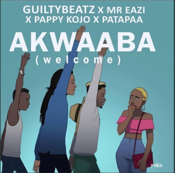 Download GuiltyBeatz x Mr Eazi x Patapaa x Pappy Kojo – Akwaaba