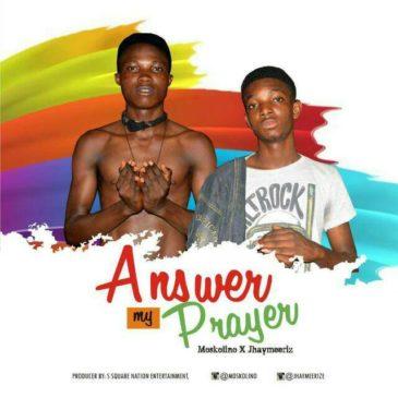 Download Moskolino X Jhaymeeriz | Answer my prayer